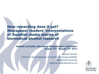 NORDIC  ALCOHOL AND DRUG  RESEARCHERS' ASSEMBLY August  27 th  -August 29 th  2012