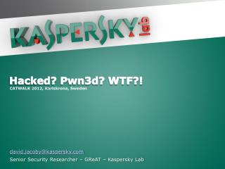 david.jacoby@kaspersky Senior Security Researcher –  GReAT  – Kaspersky Lab