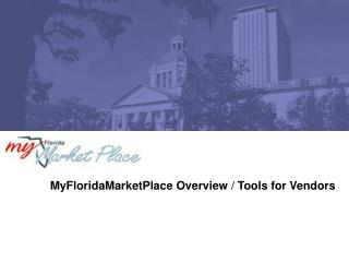 MyFloridaMarketPlace Overview / Tools for Vendors