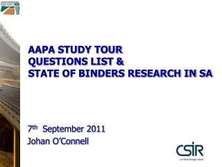 AAPA STUDY TOUR QUESTIONS LIST & STATE OF BINDERS RESEARCH IN SA