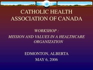 CATHOLIC HEALTH ASSOCIATION OF CANADA