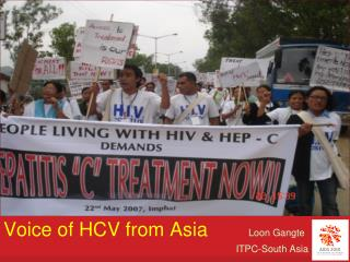 Voice of HCV from Asia		 Loon Gangte ITPC-South Asia
