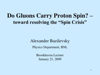 "Do Gluons Carry Proton Spin? –  toward resolving the ""Spin Crisis"""