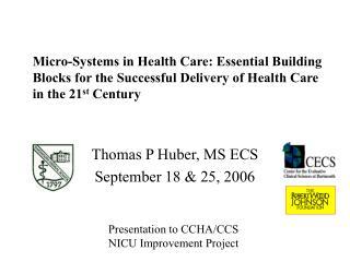 Thomas P Huber, MS ECS September 18 & 25, 2006