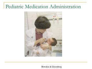 Pediatric Medication Administration