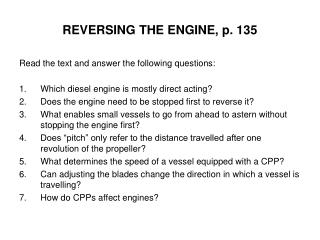 REVERSING THE ENGINE, p. 135