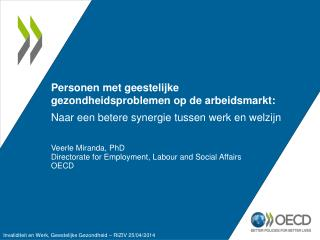 Veerle Miranda, PhD Directorate for Employment, Labour and Social Affairs OECD