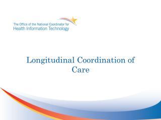 Longitudinal Coordination of Care