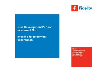 Lotus Development Pension Investment Plan  Investing for retirement  Presentation