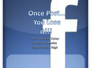 Once Post... You Lose it!!!