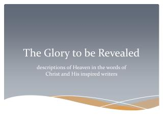 The Glory to be Revealed