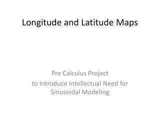 Longitude and Latitude Maps