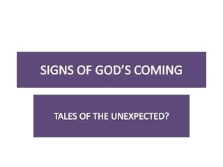 SIGNS OF GOD'S COMING