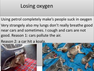 Losing oxygen