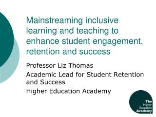 Mainstreaming inclusive learning and teaching to enhance student engagement, retention and success