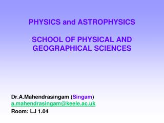 PHYSICS and ASTROPHYSICS  SCHOOL OF PHYSICAL AND GEOGRAPHICAL SCIENCES
