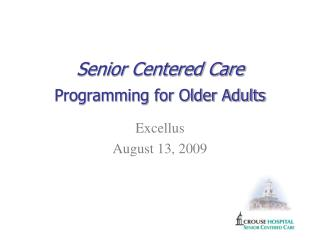 Senior Centered Care Programming for Older Adults