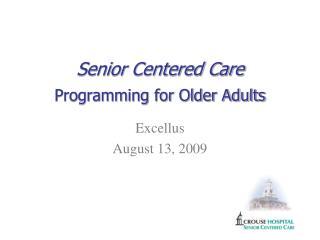 Senior Centered Care Programming for Older Adults