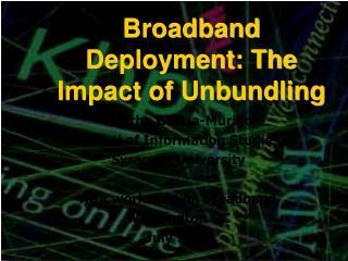 Broadband Deployment: The Impact of Unbundling