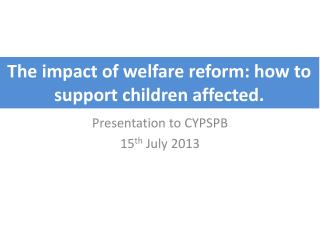 The impact of welfare reform: how to support children affected.