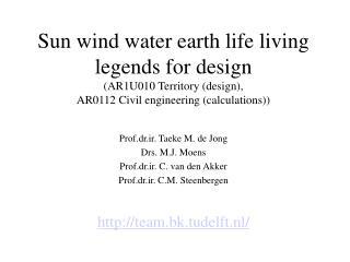 Prof.dr.ir. Taeke M. de Jong Drs. M.J. Moens Prof.dr.ir. C. van den Akker