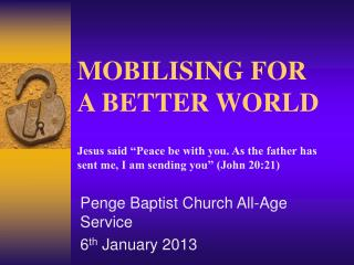 Penge Baptist Church All-Age Service 6 th  January 2013