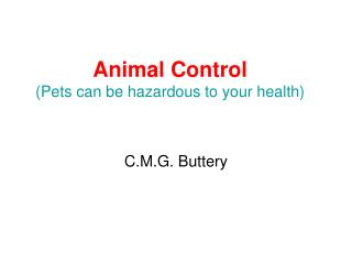 Animal Control Pets can be hazardous to your health