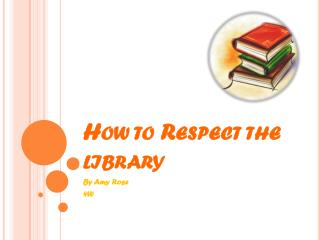 How to Respect the library