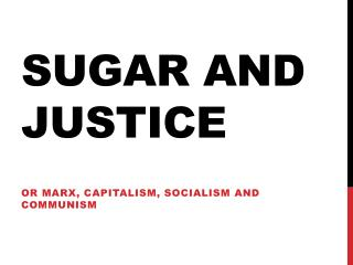 Sugar and justice