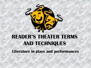 READER'S THEATER TERMS AND TECHNIQUES
