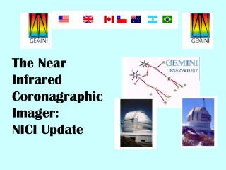 The Near Infrared Coronagraphic  Imager: NICI Update