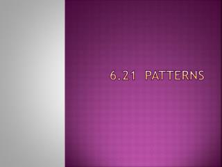 6.21  Patterns