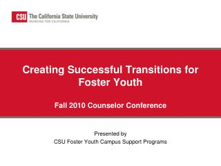Creating Successful Transitions for Foster Youth Fall 2010 Counselor Conference