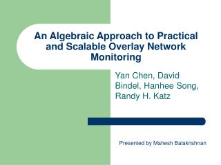 An Algebraic Approach to Practical and Scalable Overlay Network Monitoring