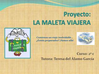 Proyecto: LA MALETA VIAJERA