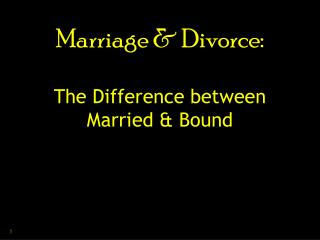 Marriage & Divorce: