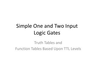 Simple One and Two Input Logic Gates