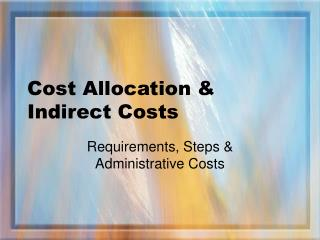 Cost Allocation  Indirect Costs