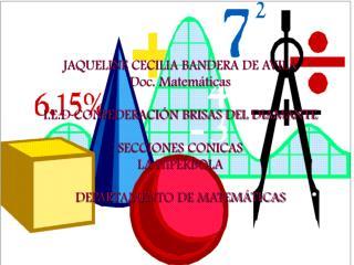JAQUELINE CECILIA BANDERA DE AVILA  Doc. Matemáticas I.E.D CONFEDERACIÓN BRISAS DEL DIAMANTE