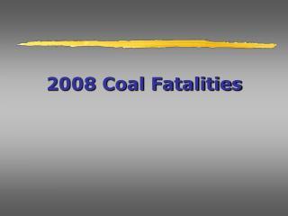 2008 Coal Fatalities