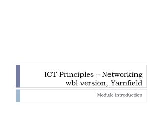 ICT Principles – Networking wbl  version,  Yarnfield