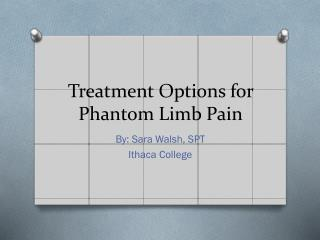Treatment Options for Phantom Limb Pain