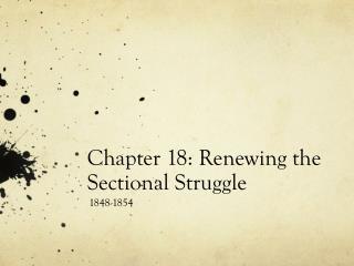 Chapter 18: Renewing the Sectional Struggle