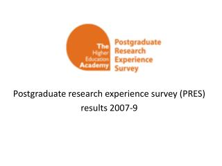 Postgraduate research experience survey (PRES)  results 2007-9