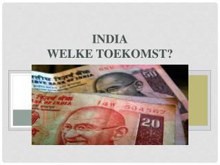 INDIA Welke toekomst?