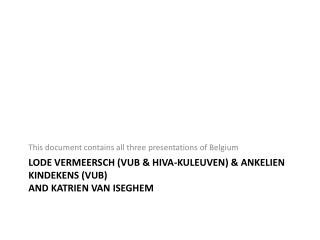 Lode Vermeersch  (VUB &  HIVA-Kuleuven ) & Ankelien Kindekens (VUB) And  Katrien  Van  Iseghem