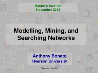 Modelling, Mining, and Searching Networks