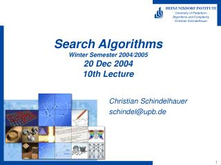 Search Algorithms Winter Semester 2004/2005 20 Dec 2004 10th Lecture