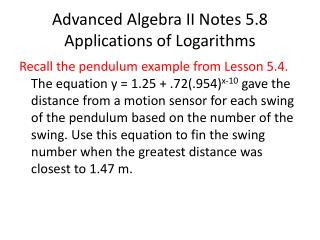 Advanced Algebra II Notes 5.8 Applications of  Logarithms