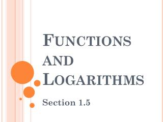 Functions and Logarithms